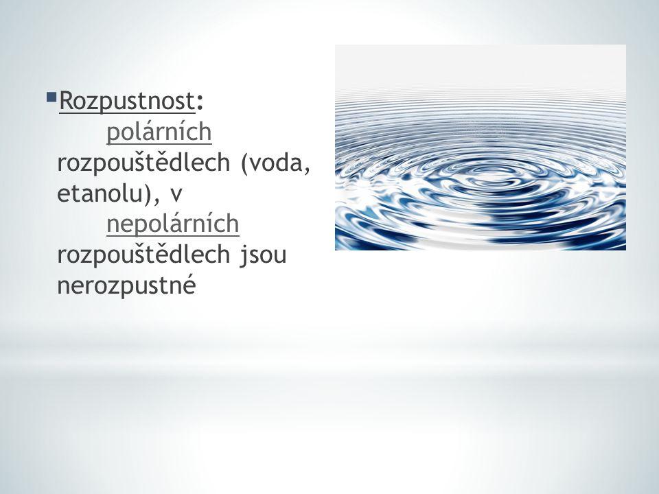  Rozpustnost: polárních rozpouštědlech (voda, etanolu), v nepolárních rozpouštědlech jsou nerozpustné