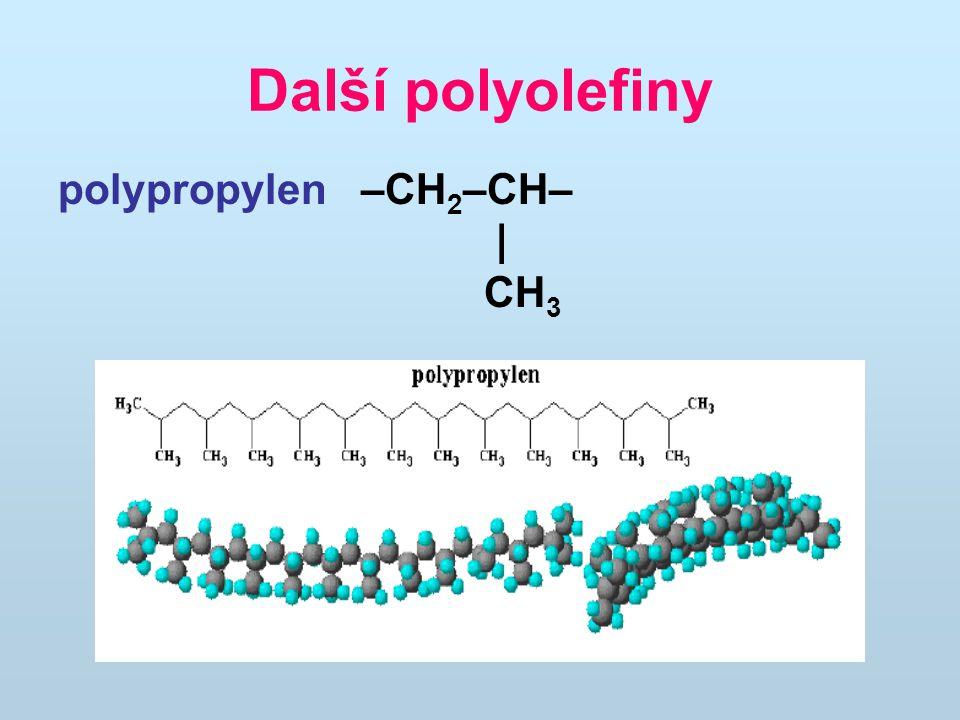 Další polyolefiny polypropylen –CH 2 –CH– | CH 3