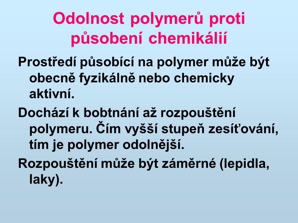 Odolnost polymerů proti působení chemikálií Prostředí působící na polymer může být obecně fyzikálně nebo chemicky aktivní.