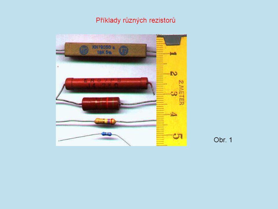 Příklady různých rezistorů Obr. 1