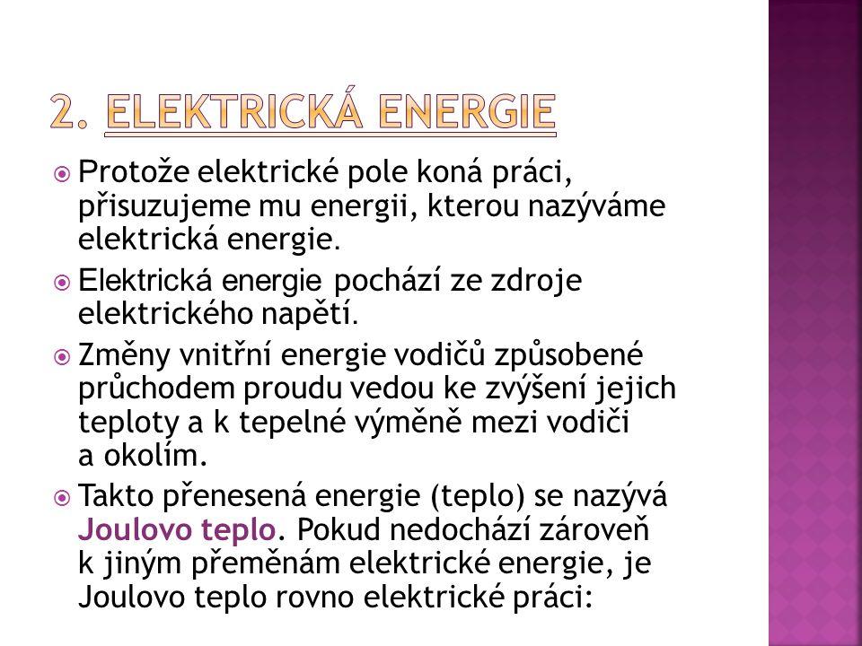  Elektrická energie se může v obvodu měnit na energii mechanickou (mixér, vrtačka, magnetofon, …), tepelnou (kulma, toustovač, …), světelnou, …
