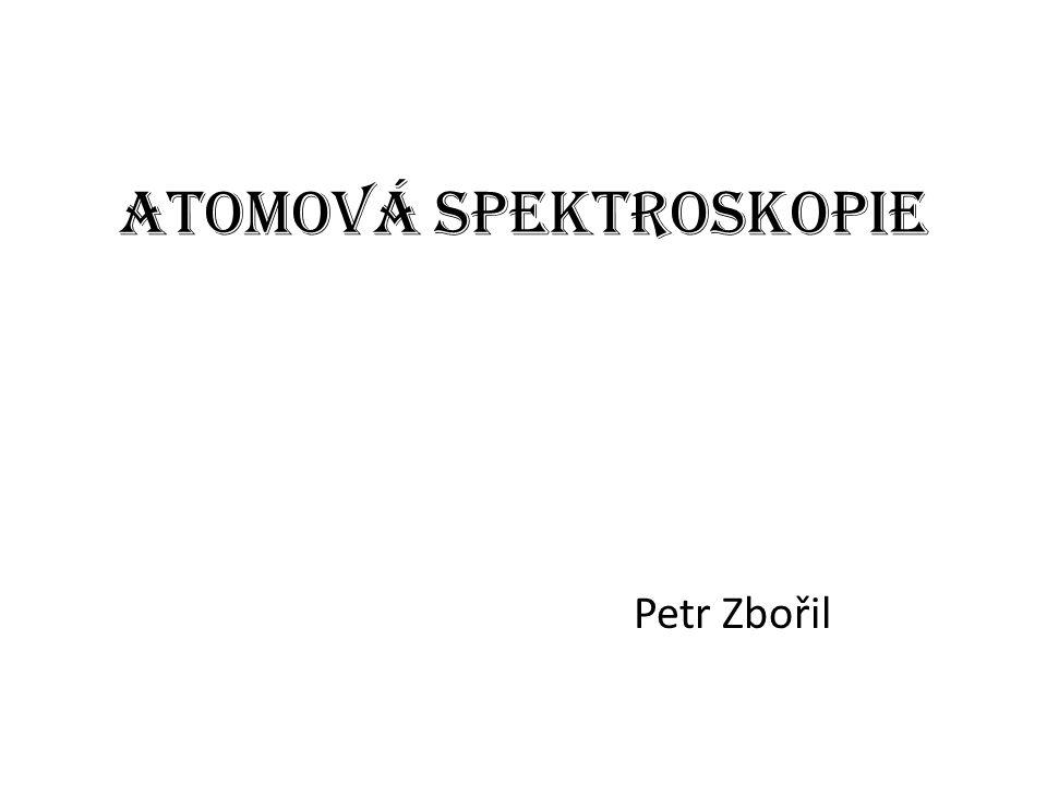 Atomová spektroskopie Petr Zbořil