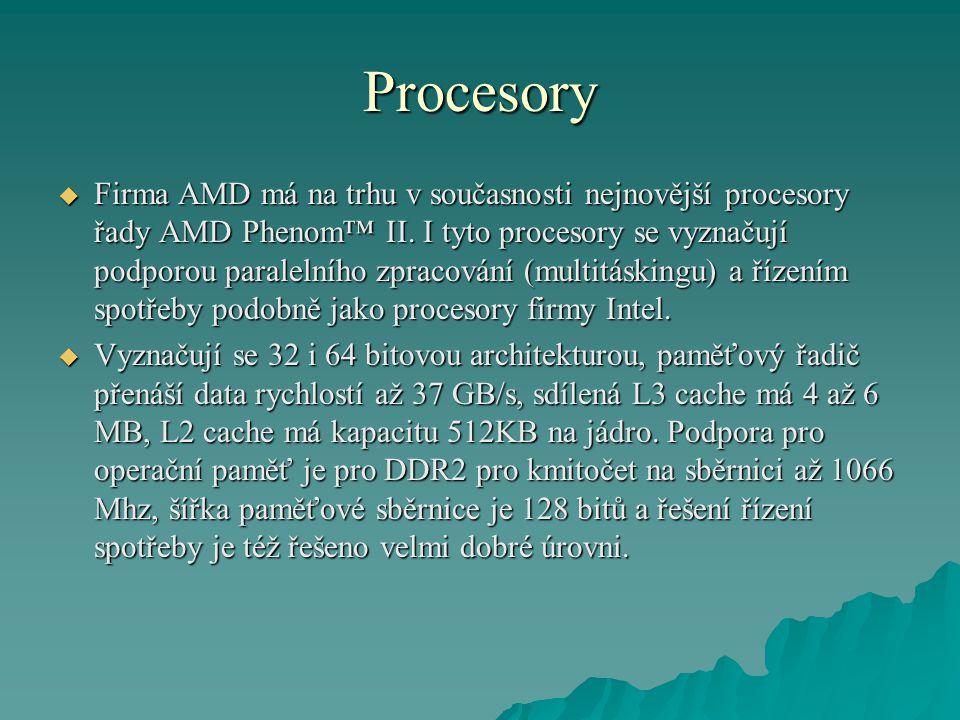 Procesory  Firma AMD má na trhu v současnosti nejnovější procesory řady AMD Phenom™ II.