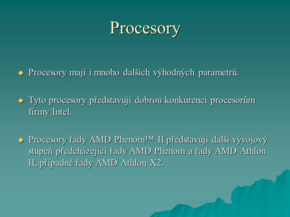 Procesory  Procesory mají i mnoho dalších výhodných parametrů.