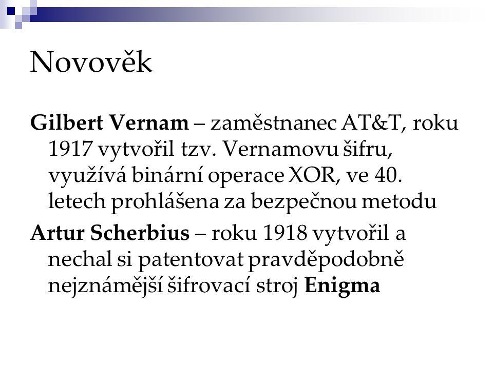 Novověk Gilbert Vernam – zaměstnanec AT&T, roku 1917 vytvořil tzv.