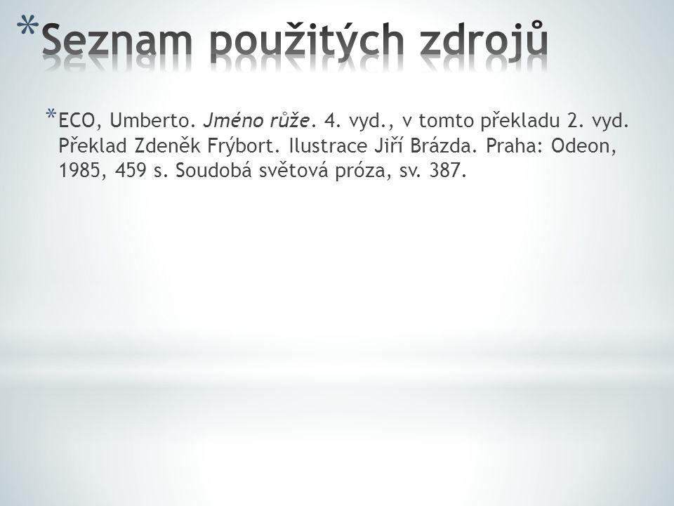 * ECO, Umberto.Jméno růže. 4. vyd., v tomto překladu 2.