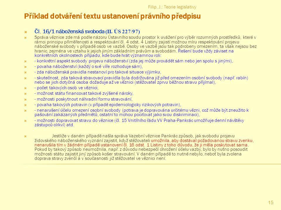Filip, J.: Teorie legislativy 14 Složky teorie legislativy