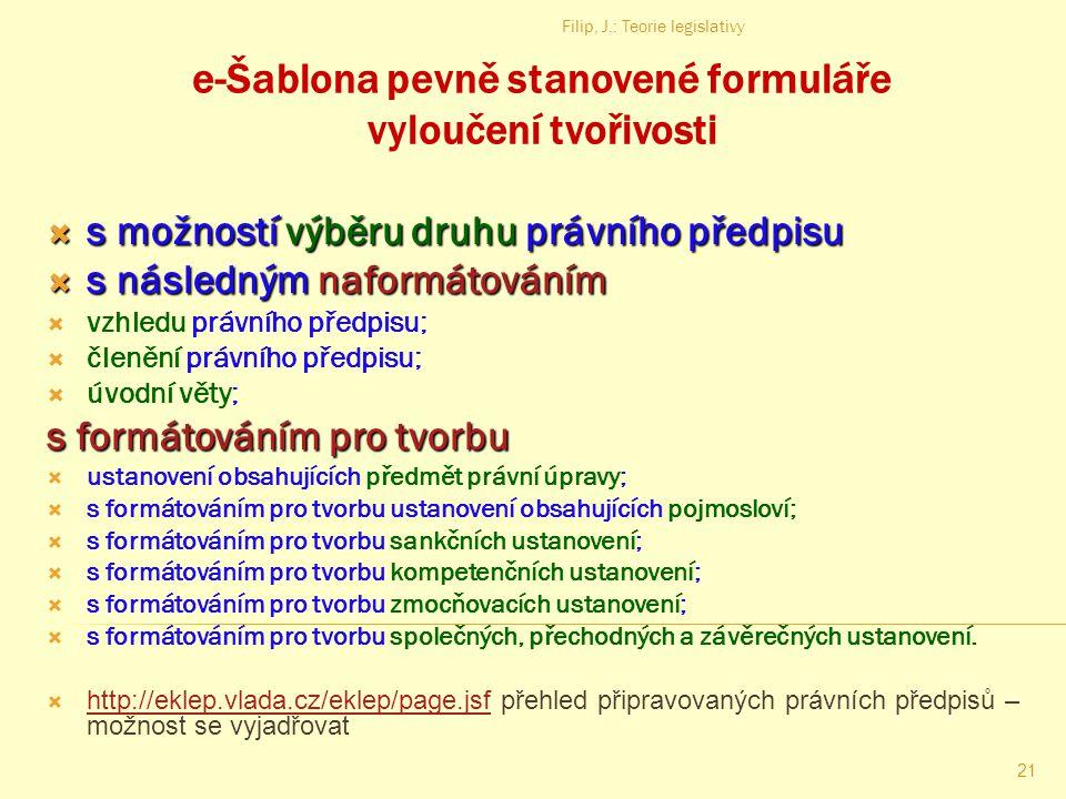 Filip, J.: Teorie legislativy 20 Nová koncepce – e-Legislativa  editor pro tvorbu návrhů právních předpisů (e-Šablona),  systém workflow (administra