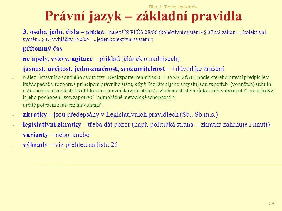 Filip, J.: Teorie legislativy 37 Zvláštnosti právního jazyka
