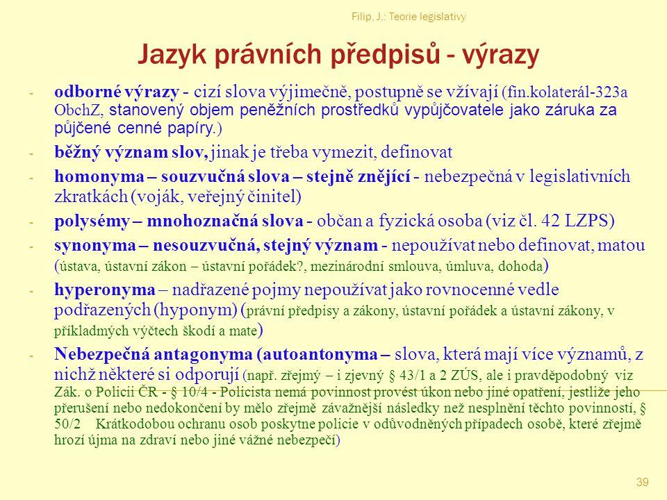 Filip, J.: Teorie legislativy 38 Právní jazyk – základní pravidla - 3. osoba jedn. čísla – příklad – nález ÚS Pl ÚS 28/06 (kolektivní systém - § 37n/3