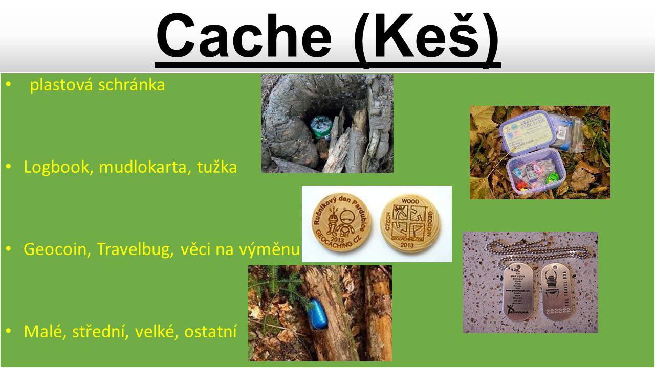 Cache Dělení kešek podle charakteru: 1)Tradiční Cache 2)Multi(před místa) 3)Mystery(šifra) 4)Webcam(fotka) 5)Letterbox hybrid(+ indicie) Drsnokeše Adrenalinové keše Na skalách, podzemí, nedostupné stromy Těžké luštění šifer