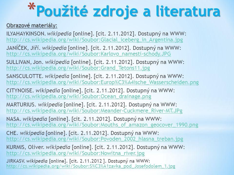 * Použité zdroje a literatura Obrazové materiály: ILYAHAYKINSON. wikipedia [online]. [cit. 2.11.2012]. Dostupný na WWW: http://cs.wikipedia.org/wiki/S