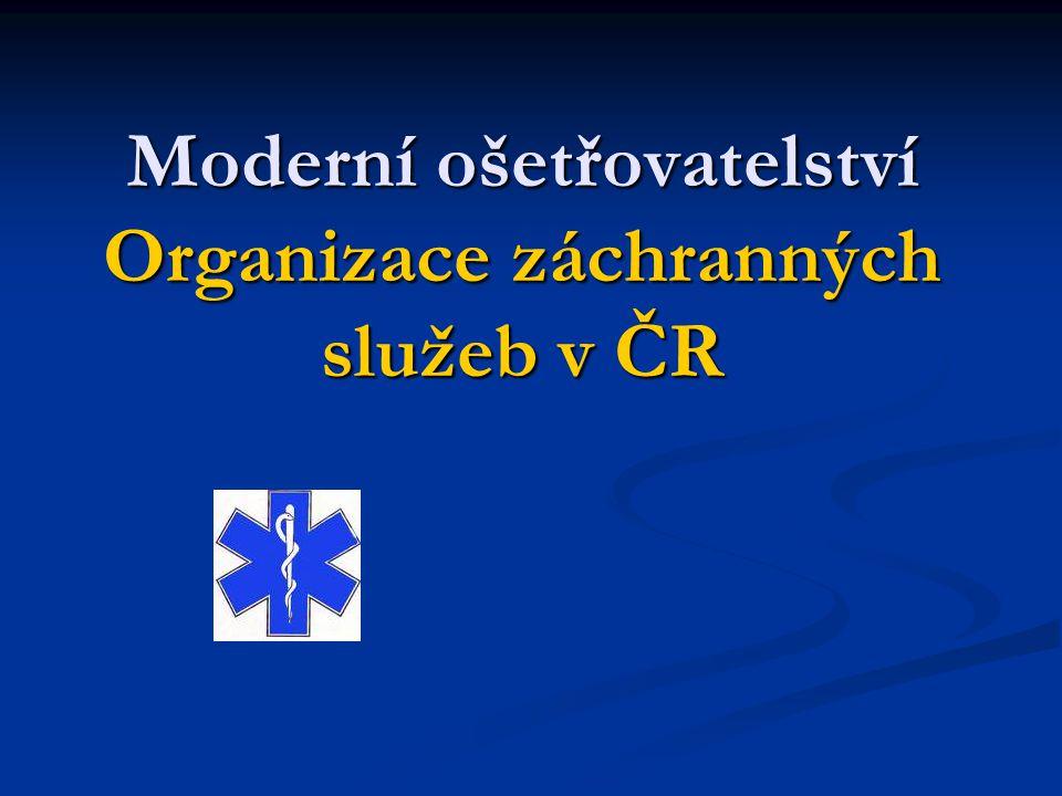 Moderní ošetřovatelství Organizace záchranných služeb v ČR