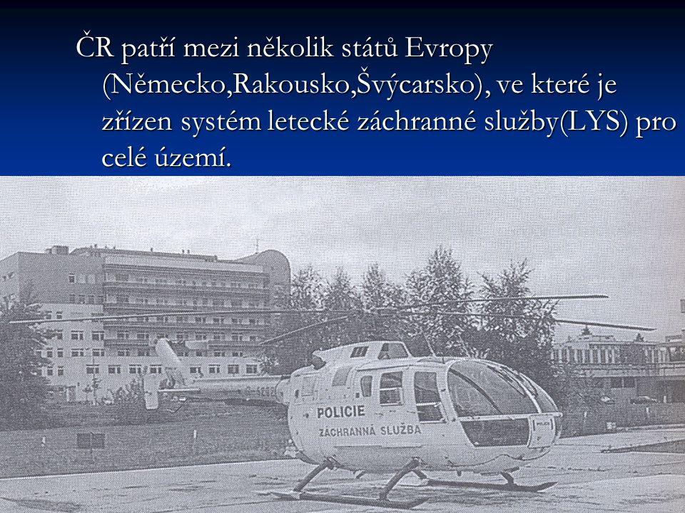 ČR patří mezi několik států Evropy (Německo,Rakousko,Švýcarsko), ve které je zřízen systém letecké záchranné služby(LYS) pro celé území.