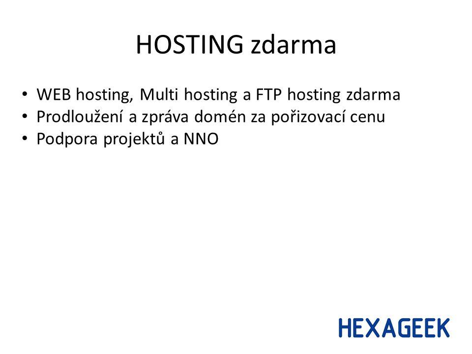 HOSTING zdarma WEB hosting, Multi hosting a FTP hosting zdarma Prodloužení a zpráva domén za pořizovací cenu Podpora projektů a NNO