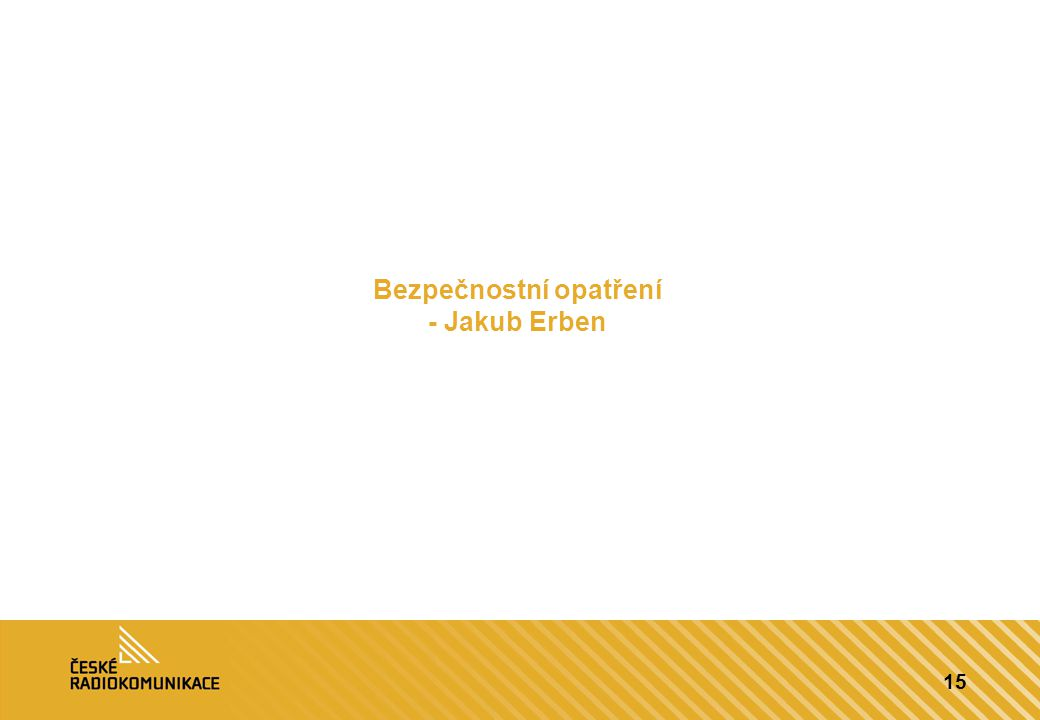 15 Bezpečnostní opatření - Jakub Erben