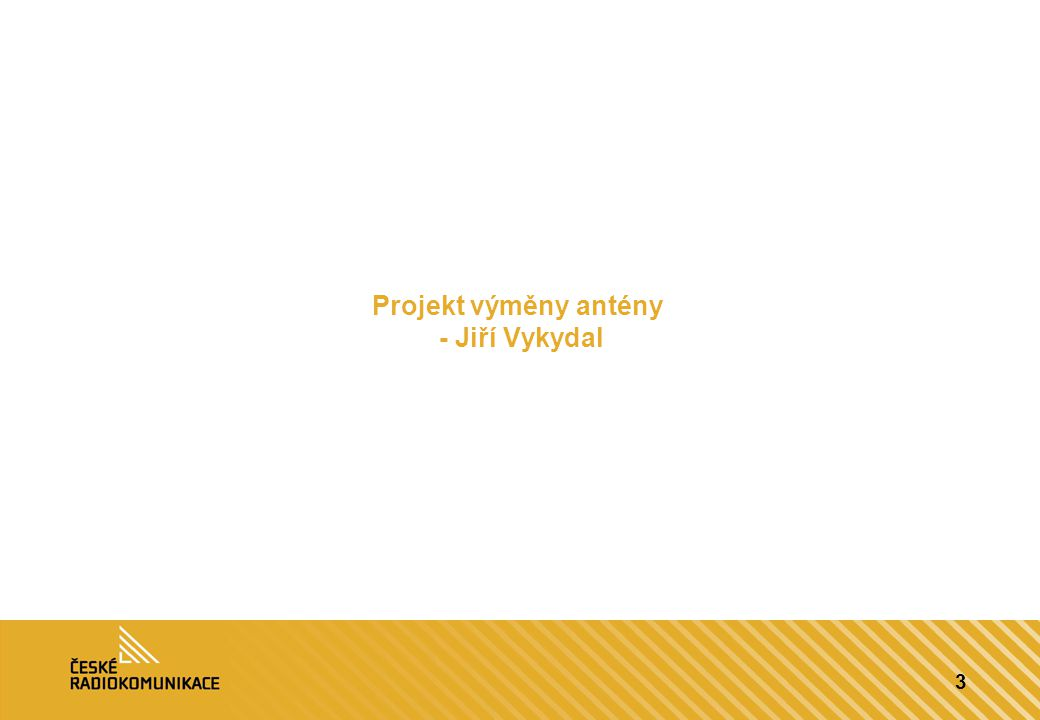 3 Projekt výměny antény - Jiří Vykydal