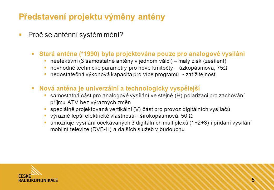 5 Představení projektu výměny antény  Proč se anténní systém mění?  Stará anténa (*1990) byla projektována pouze pro analogové vysílání  neefektivn