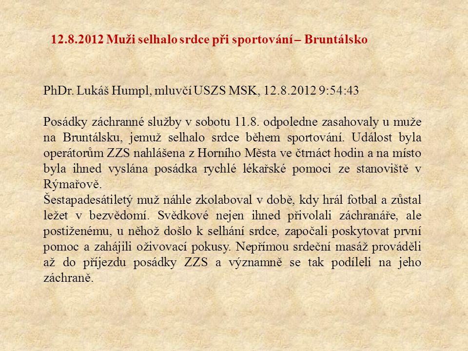12.8.2012 Muži selhalo srdce při sportování – Bruntálsko PhDr.