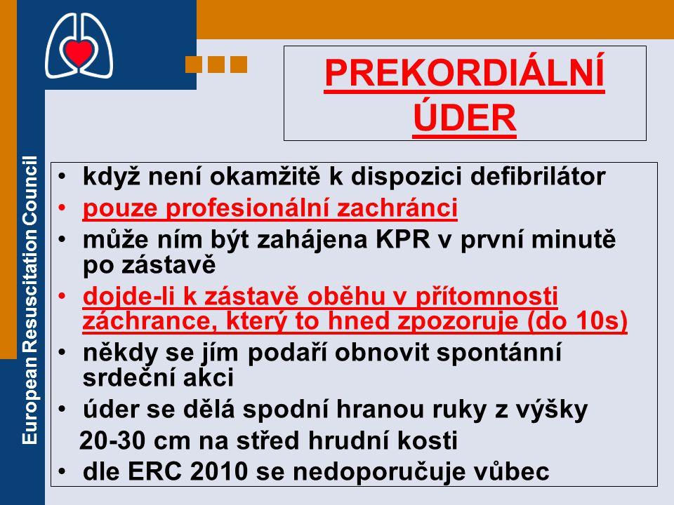 European Resuscitation Council PREKORDIÁLNÍ ÚDER když není okamžitě k dispozici defibrilátor pouze profesionální zachránci může ním být zahájena KPR v