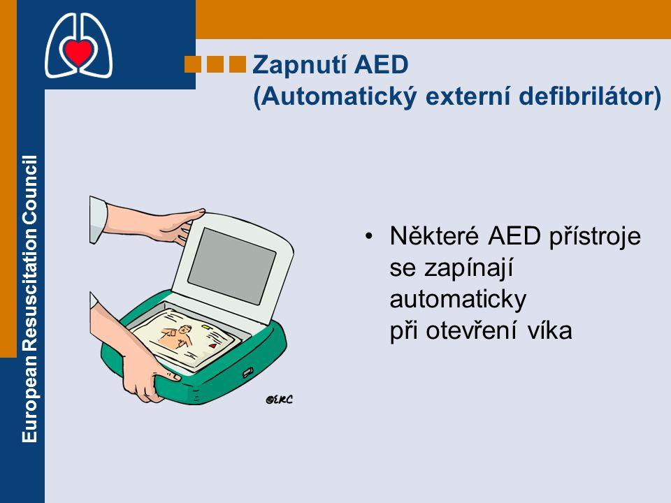European Resuscitation Council Zapnutí AED (Automatický externí defibrilátor) Některé AED přístroje se zapínají automaticky při otevření víka