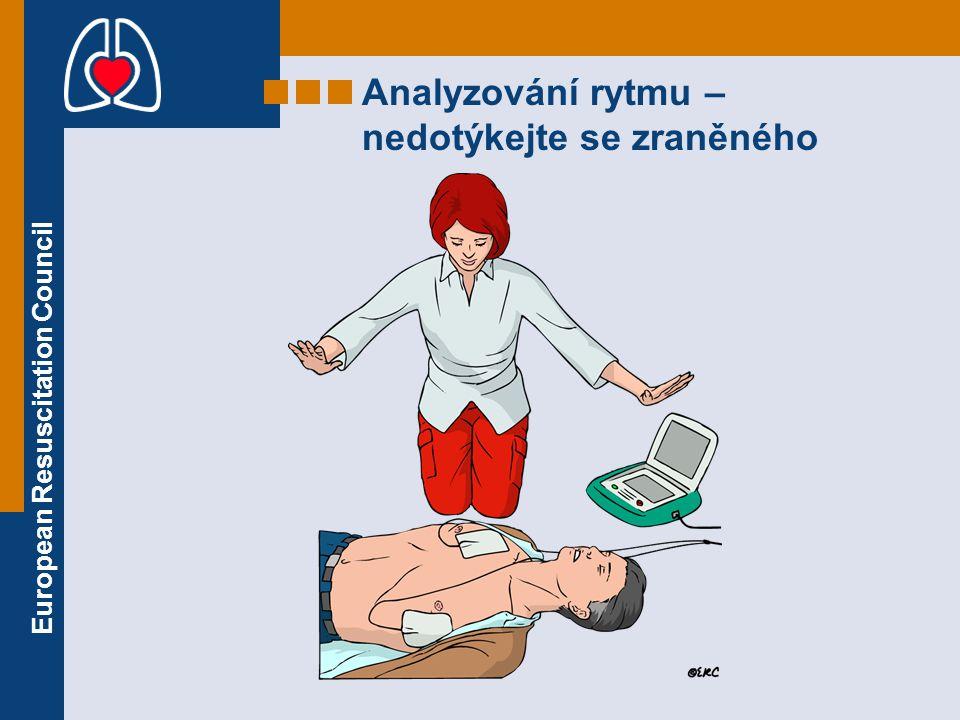 European Resuscitation Council Analyzování rytmu – nedotýkejte se zraněného