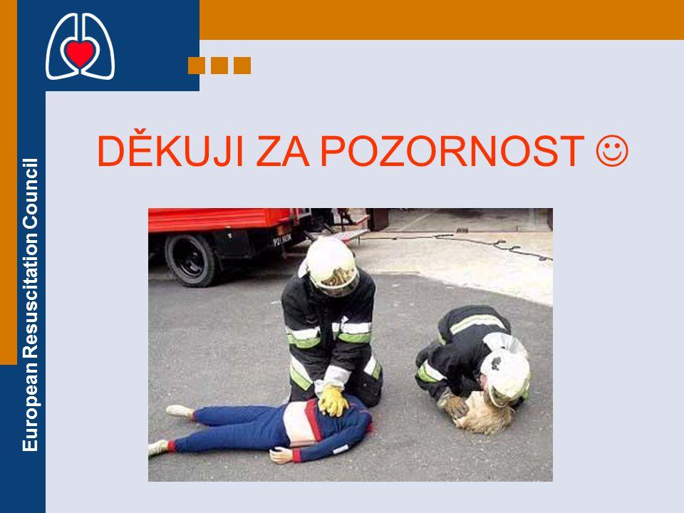 European Resuscitation Council DĚKUJI ZA POZORNOST