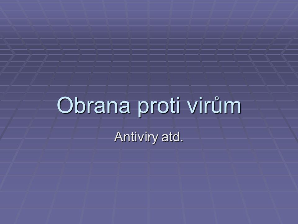 Obrana proti virům Antiviry atd.