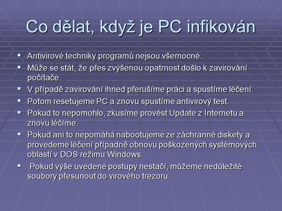 Co dělat, když je PC infikován  Antivirové techniky programů nejsou všemocné.