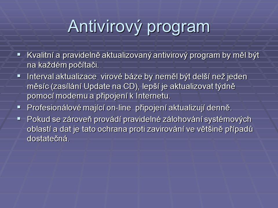 Antivirový program  Kvalitní a pravidelně aktualizovaný antivirový program by měl být na každém počítači.