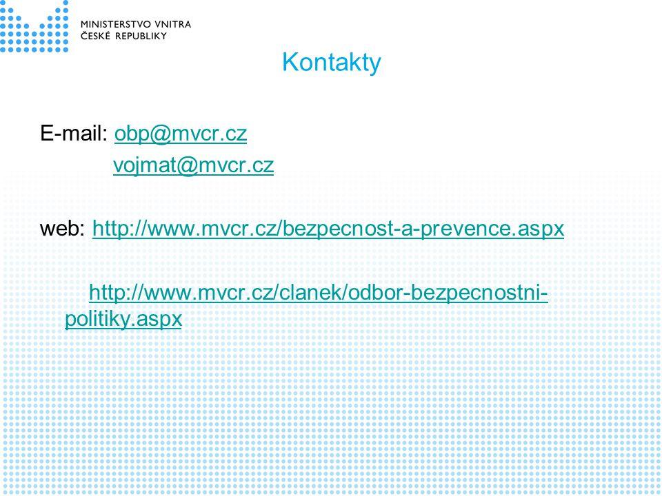 Kontakty E-mail: obp@mvcr.czobp@mvcr.cz vojmat@mvcr.cz web: http://www.mvcr.cz/bezpecnost-a-prevence.aspxhttp://www.mvcr.cz/bezpecnost-a-prevence.aspx