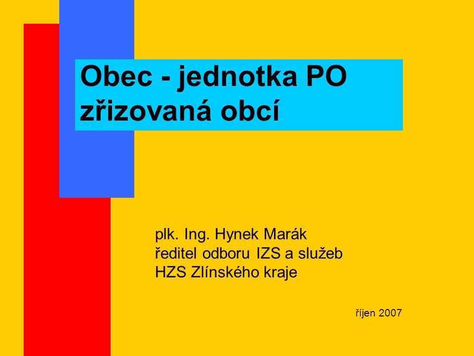 Obec - jednotka PO zřizovaná obcí plk. Ing.