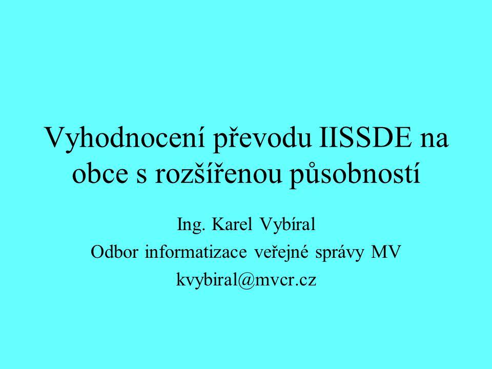 Vyhodnocení převodu IISSDE na obce s rozšířenou působností Ing.