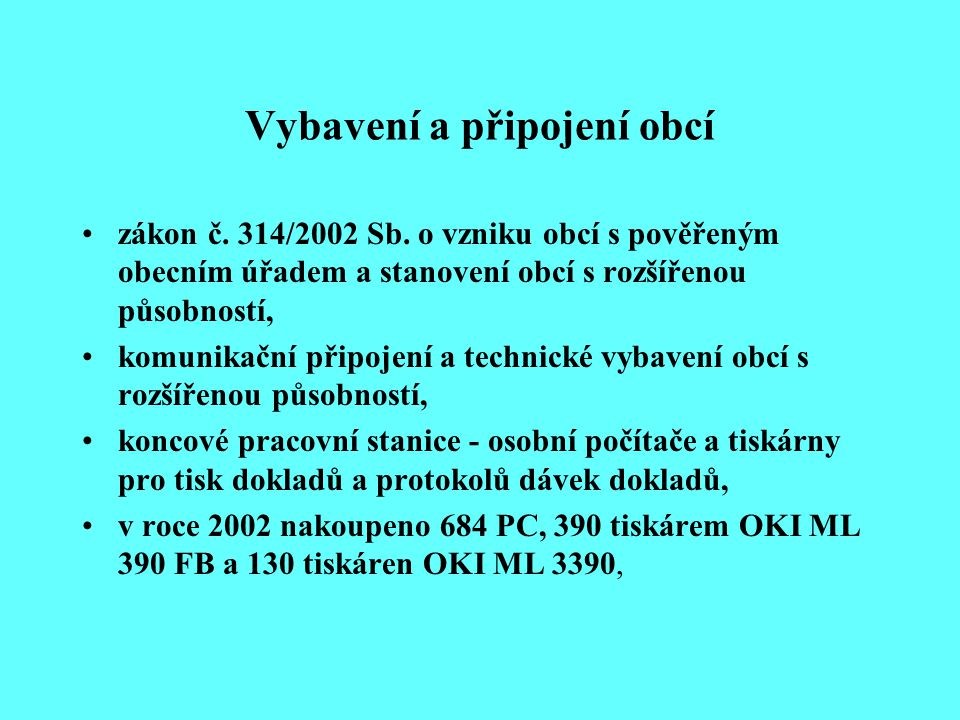 Vybavení a připojení obcí zákon č. 314/2002 Sb.