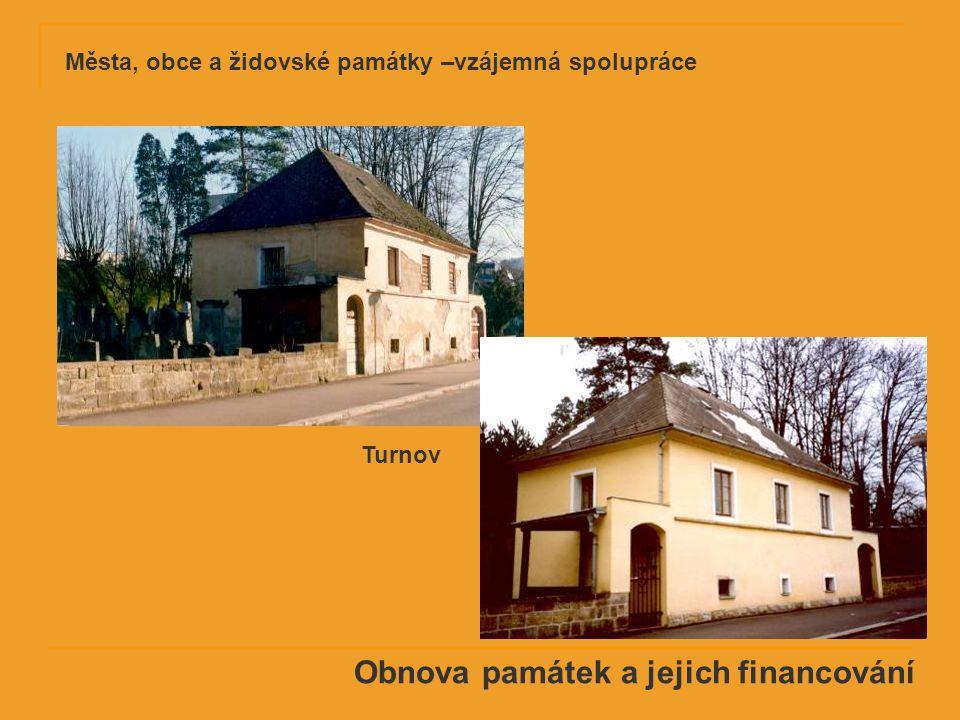 Obnova památek a jejich financování Turnov Města, obce a židovské památky –vzájemná spolupráce