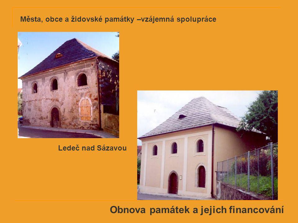 Obnova památek a jejich financování Ledeč nad Sázavou Města, obce a židovské památky –vzájemná spolupráce