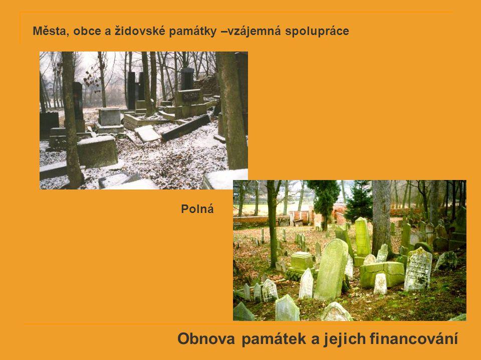 Obnova památek a jejich financování Polná Města, obce a židovské památky –vzájemná spolupráce
