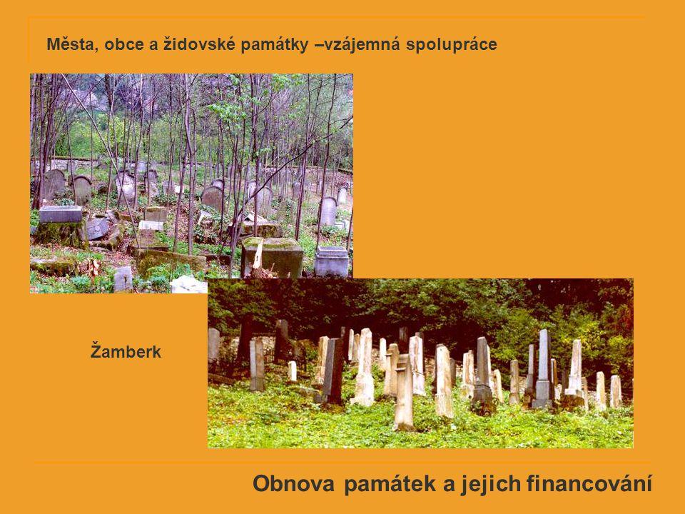 Obnova památek a jejich financování Žamberk Města, obce a židovské památky –vzájemná spolupráce
