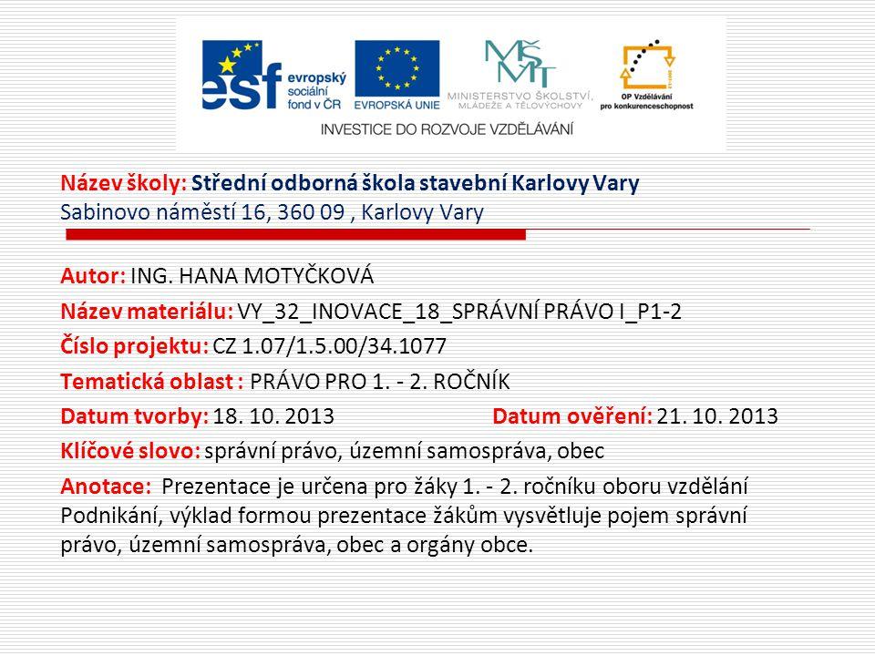 Název školy: Střední odborná škola stavební Karlovy Vary Sabinovo náměstí 16, 360 09, Karlovy Vary Autor: ING.