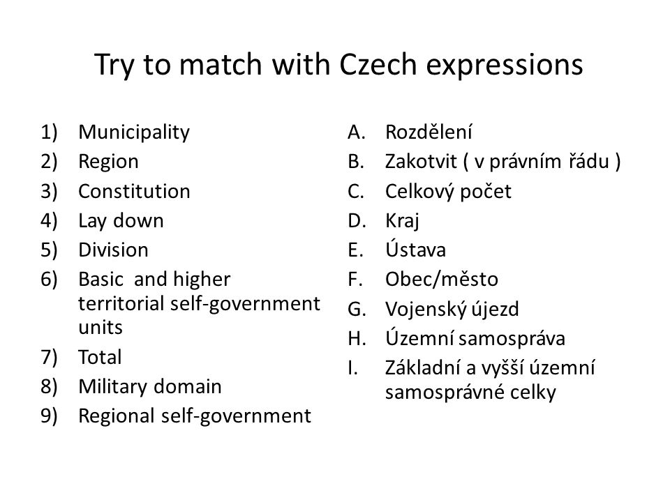 Try to match with Czech expressions 1)Municipality 2)Region 3)Constitution 4)Lay down 5)Division 6)Basic and higher territorial self-government units