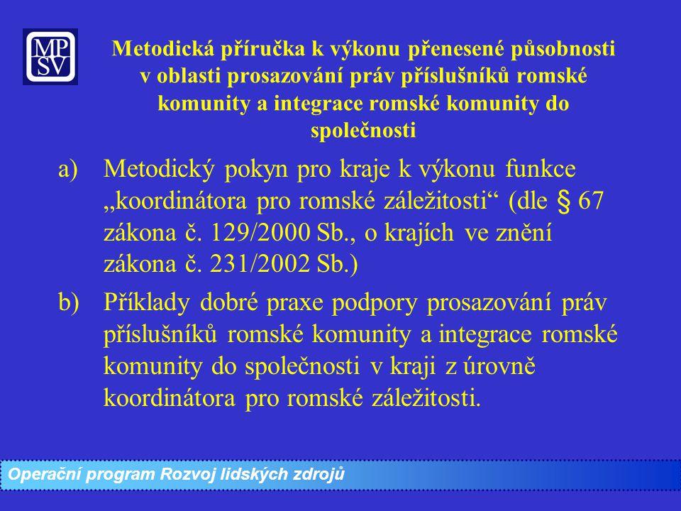 Metodická příručka k výkonu přenesené působnosti v oblasti prosazování práv příslušníků romské komunity a integrace romské komunity do společnosti a)M