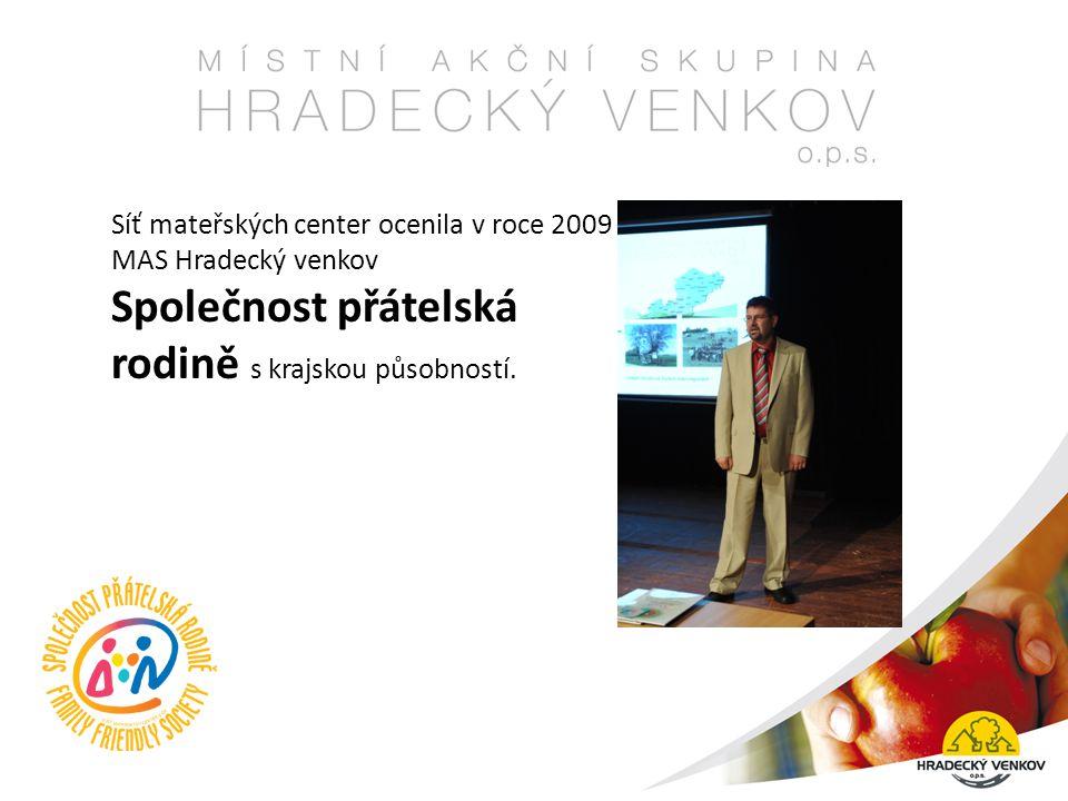 Síť mateřských center ocenila v roce 2009 MAS Hradecký venkov Společnost přátelská rodině s krajskou působností.