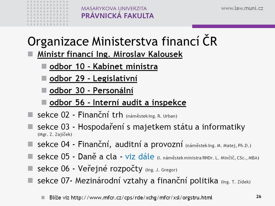 www.law.muni.cz Organizace Ministerstva financí ČR Ministr financí Ing.