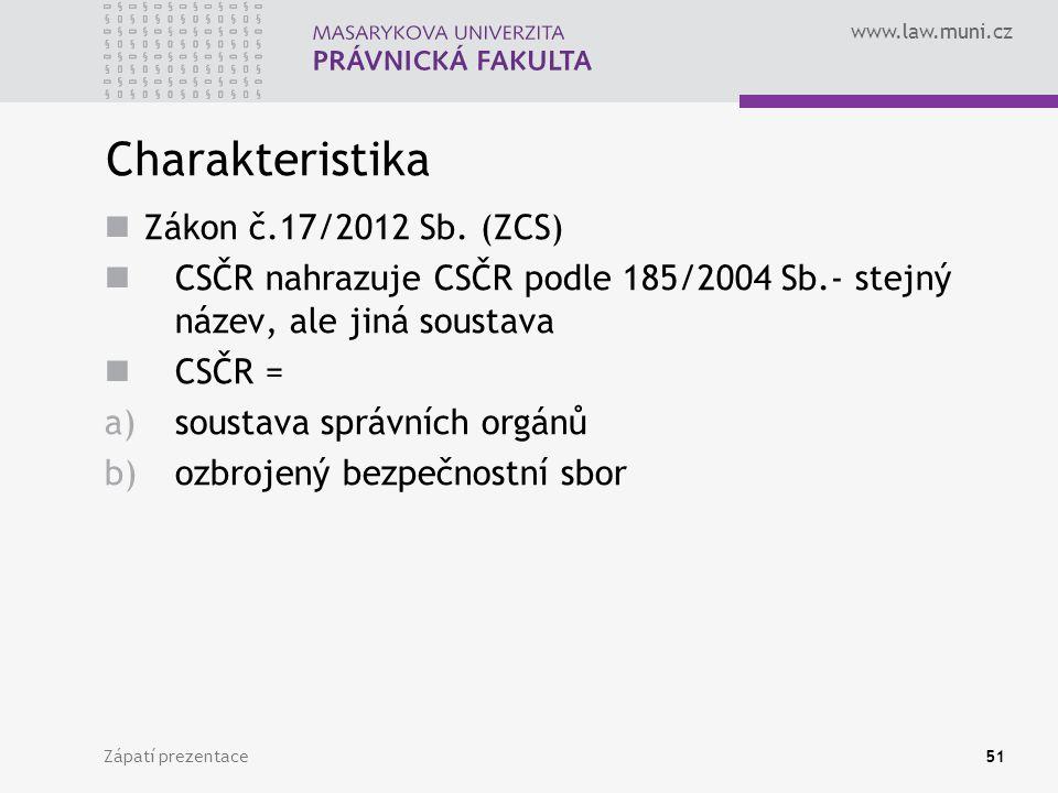 www.law.muni.cz Charakteristika Zákon č.17/2012 Sb.