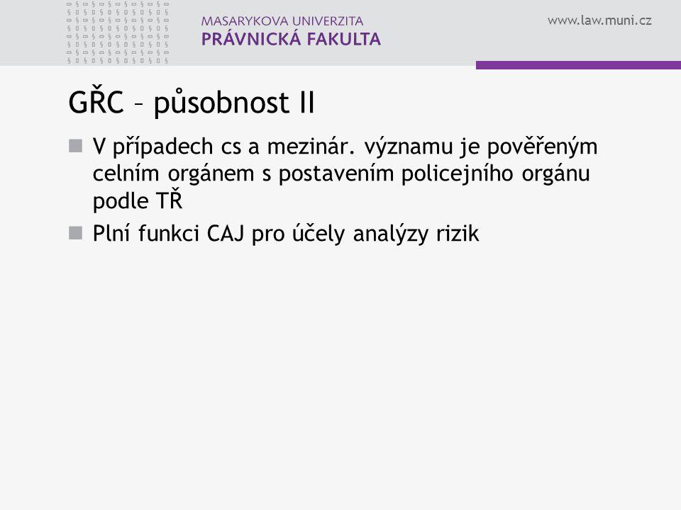 www.law.muni.cz GŘC – působnost II V případech cs a mezinár.