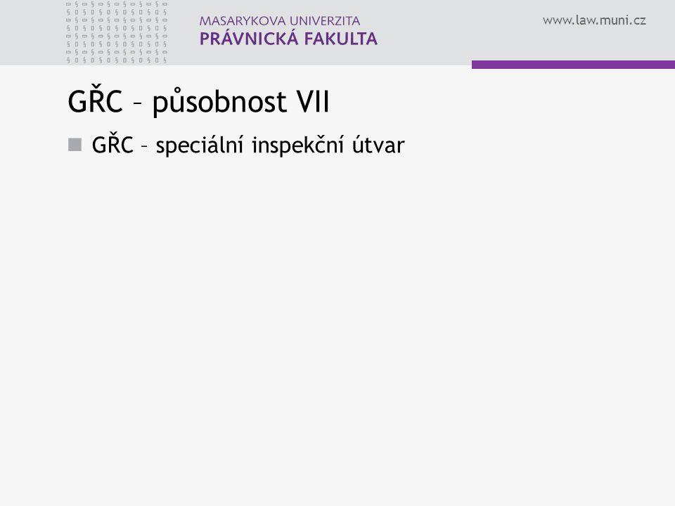 www.law.muni.cz GŘC – působnost VII GŘC – speciální inspekční útvar