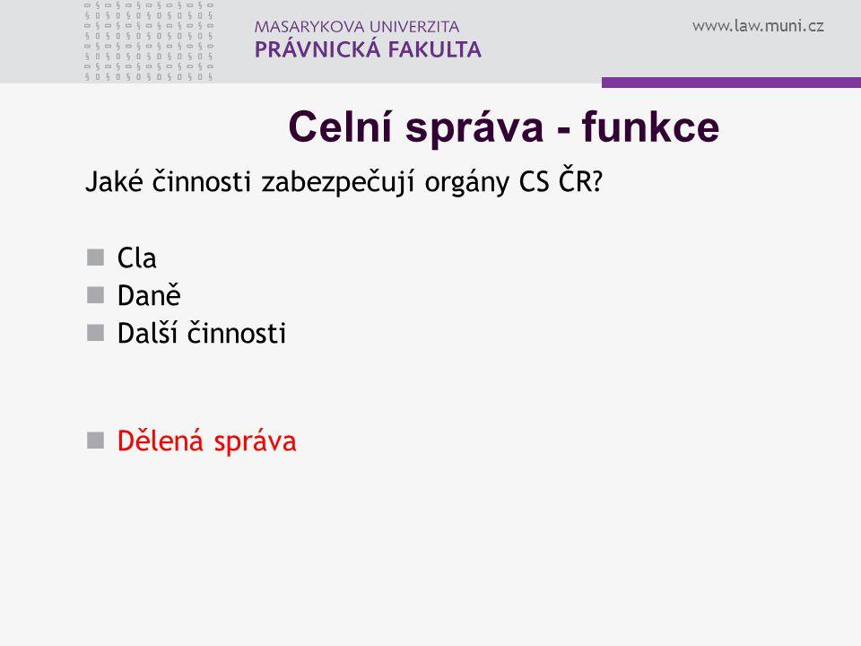 www.law.muni.cz Jaké činnosti zabezpečují orgány CS ČR.