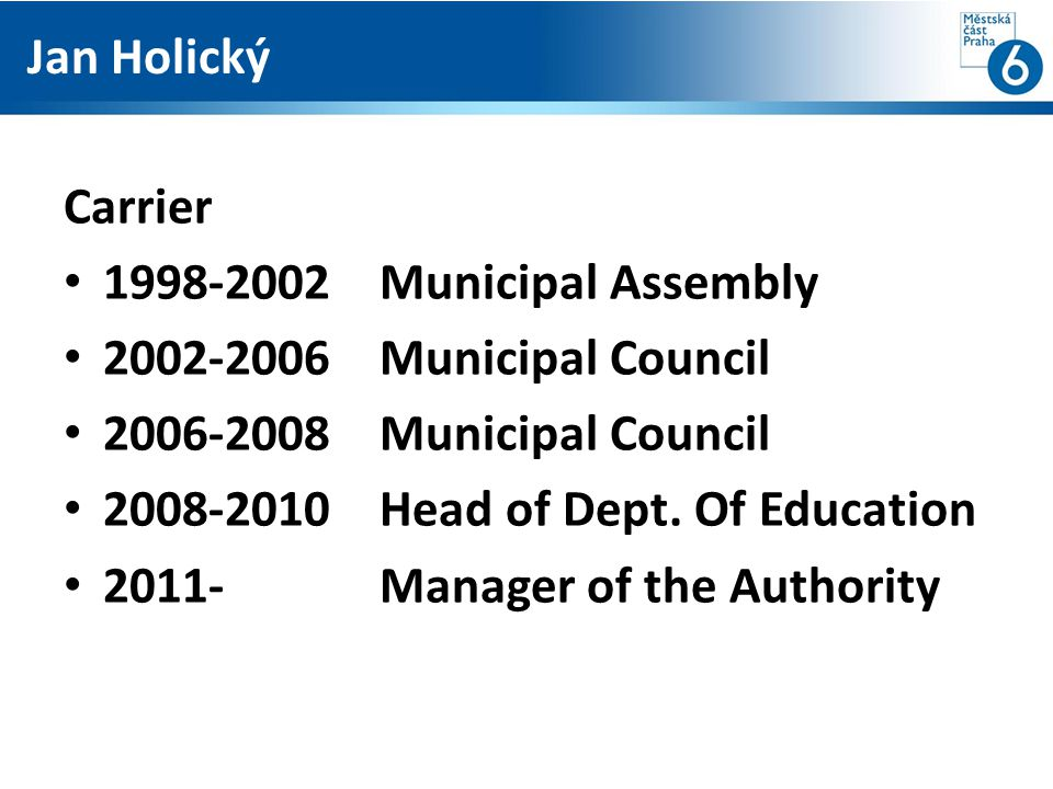 Carrier 1998-2002Municipal Assembly 2002-2006Municipal Council 2006-2008Municipal Council 2008-2010Head of Dept. Of Education 2011-Manager of the Auth