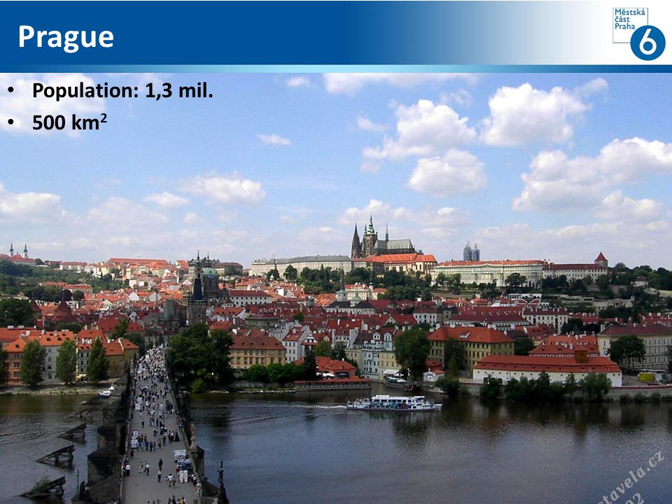 Prague Population: 1,3 mil. 500 km 2
