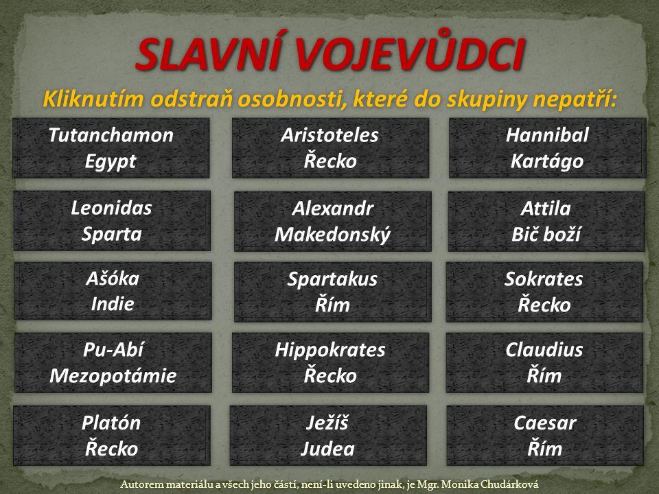 SLAVNÍ VOJEVŮDCI Kliknutím odstraň osobnosti, které do skupiny nepatří: SLAVNÍ VOJEVŮDCI Kliknutím odstraň osobnosti, které do skupiny nepatří: Tutanc
